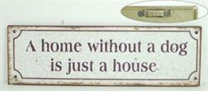 Sinal A home without a dog is just a hous