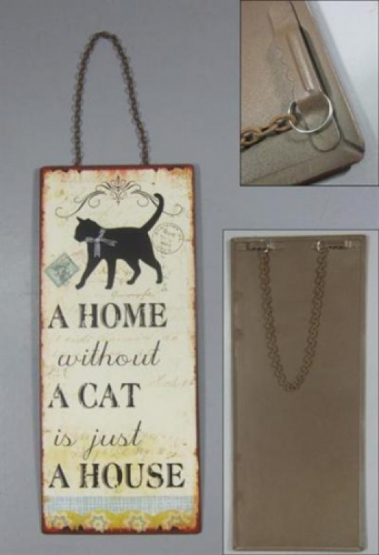 Sinal A home without a cat is just a house