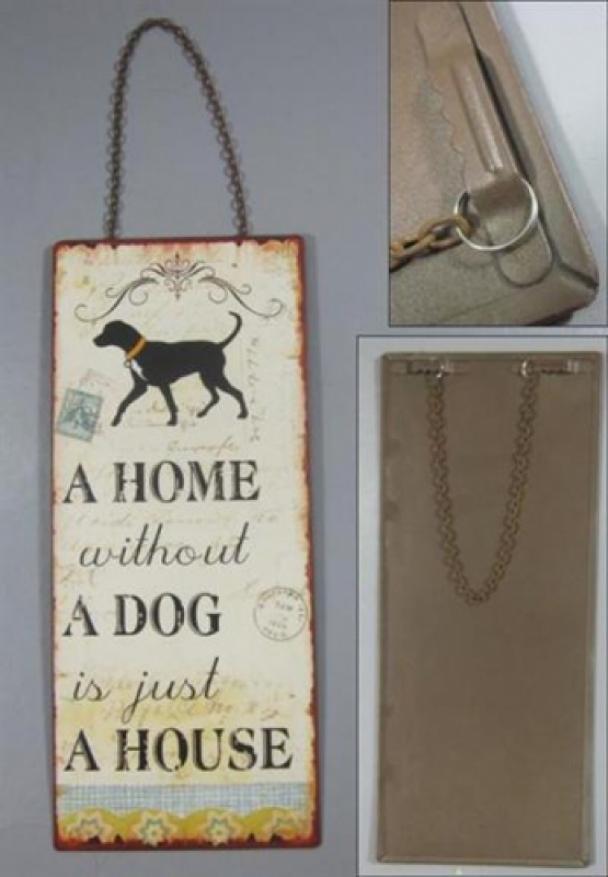 Sinal A home without a dog is just a house
