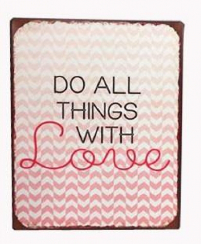 Sinal Do all things with love